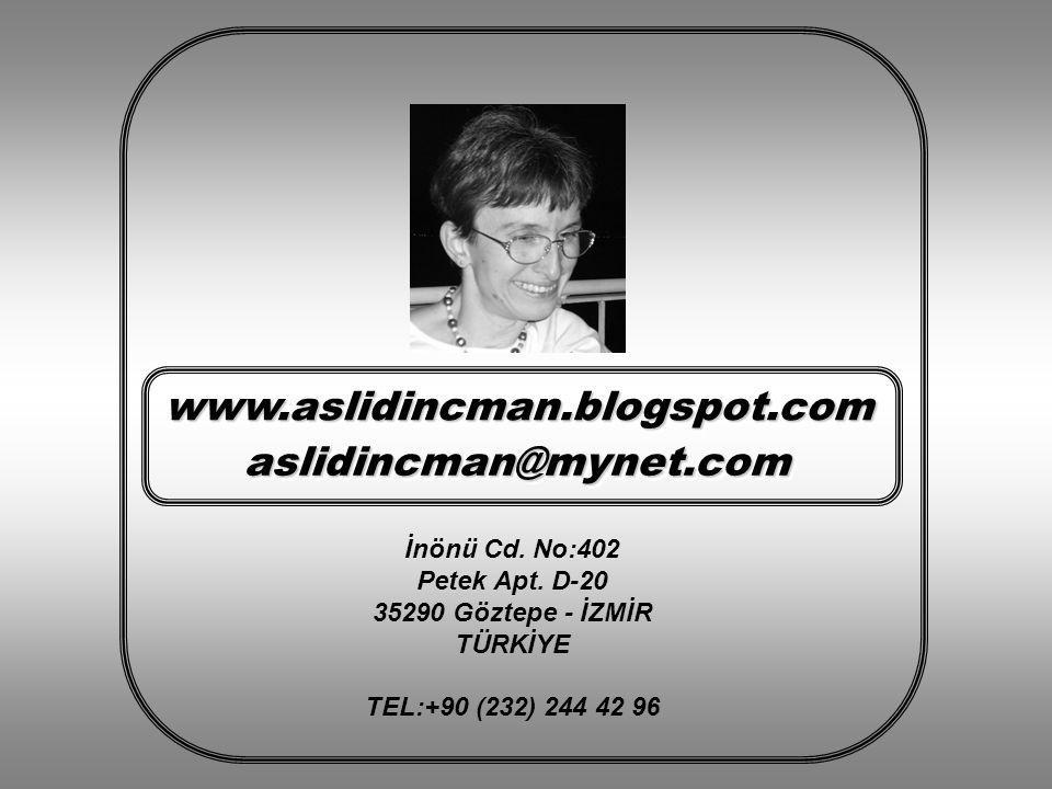 İnönü Cd. No:402 Petek Apt. D-20 35290 Göztepe - İZMİR TÜRKİYE TEL:+90 (232) 244 42 96 aslidincman@mynet.comaslidincman@mynet.com www.aslidincman.blog