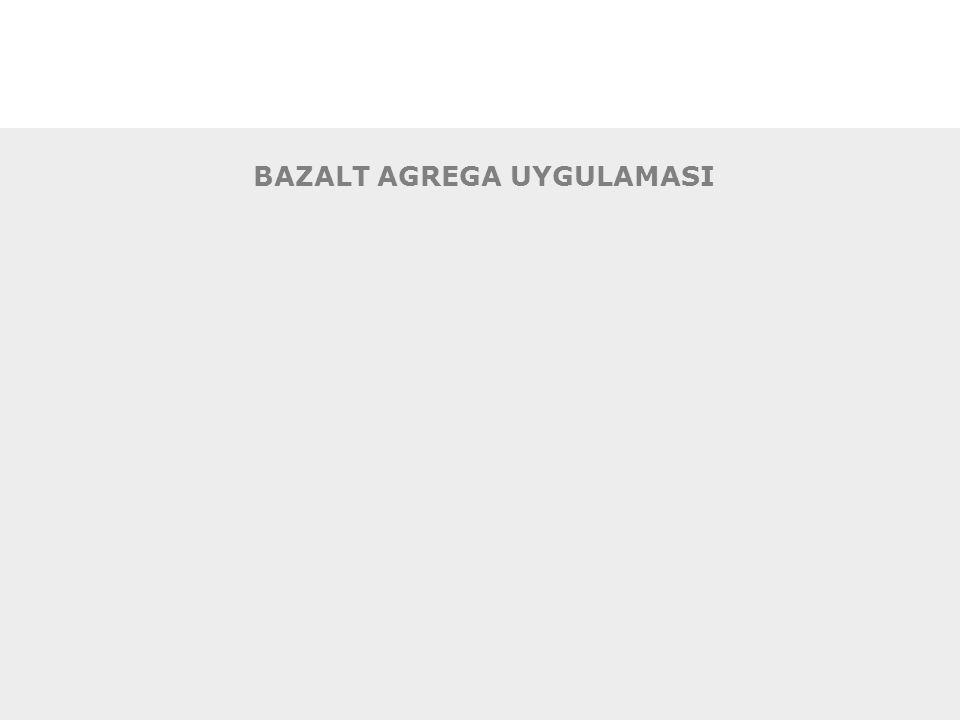 BAZALT AGREGA UYGULAMASI