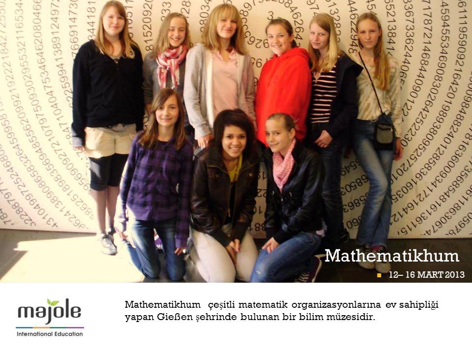+ Mathematikhum 12– 16 MART 2013 FRANKFURT P İ GÜNÜ 12– 16 MART 2013 Mathematikhum çe ş itli matematik organizasyonlarına ev sahipli ğ i yapan Gießen