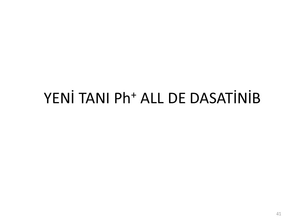 41 YENİ TANI Ph + ALL DE DASATİNİB