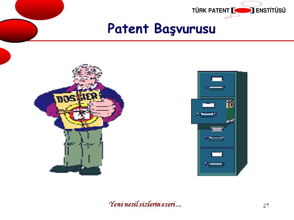 Yeni nesil sizlerin eseri... 27 Patent Başvurusu