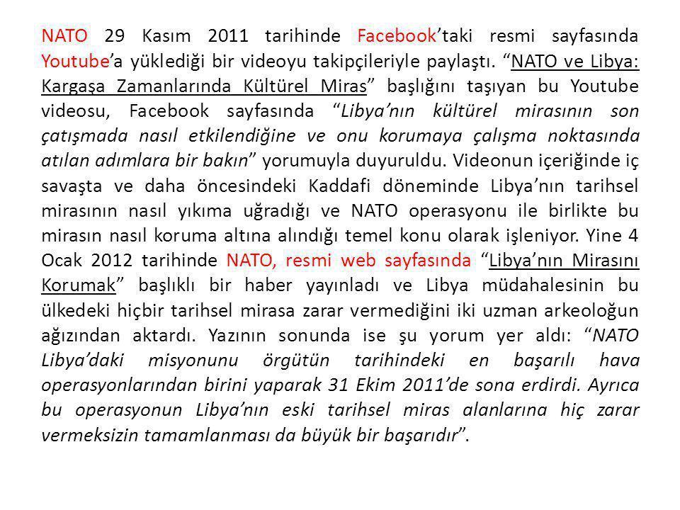"""NATO 29 Kasım 2011 tarihinde Facebook'taki resmi sayfasında Youtube'a yüklediği bir videoyu takipçileriyle paylaştı. """"NATO ve Libya: Kargaşa Zamanları"""