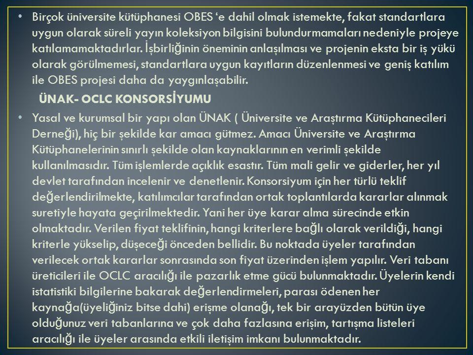 Birçok üniversite kütüphanesi OBES 'e dahil olmak istemekte, fakat standartlara uygun olarak süreli yayın koleksiyon bilgisini bulundurmamaları nedeni