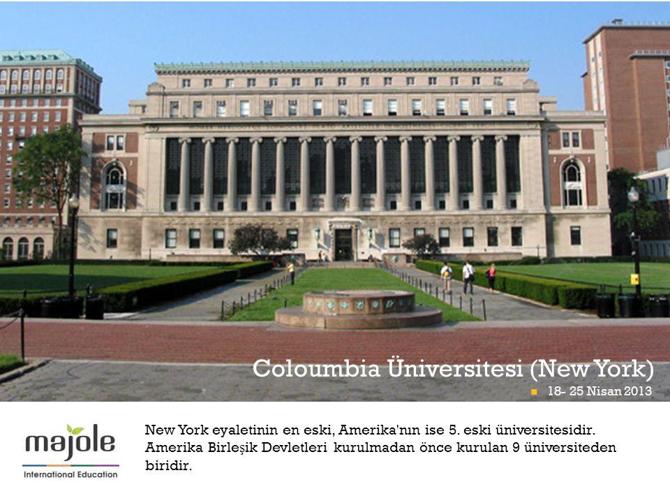 + Coloumbia Üniversitesi (New York) 18- 25 Nisan 2013 Math Midway At Momath 18- 25 Nisan 2013 New York eyaletinin en eski, Amerika nın ise 5.