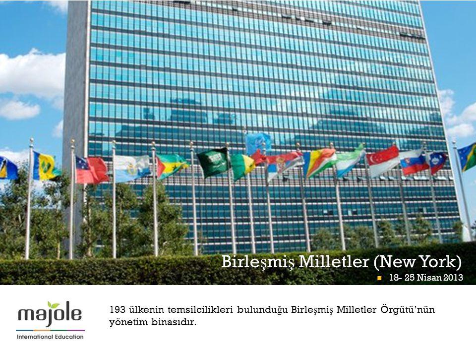 + Birle ş mi ş Milletler (New York) 18- 25 Nisan 2013 Math Midway At Momath 18- 25 Nisan 2013 193 ülkenin temsilcilikleri bulundu ğ u Birle ş mi ş Milletler Örgütü'nün yönetim binasıdır.