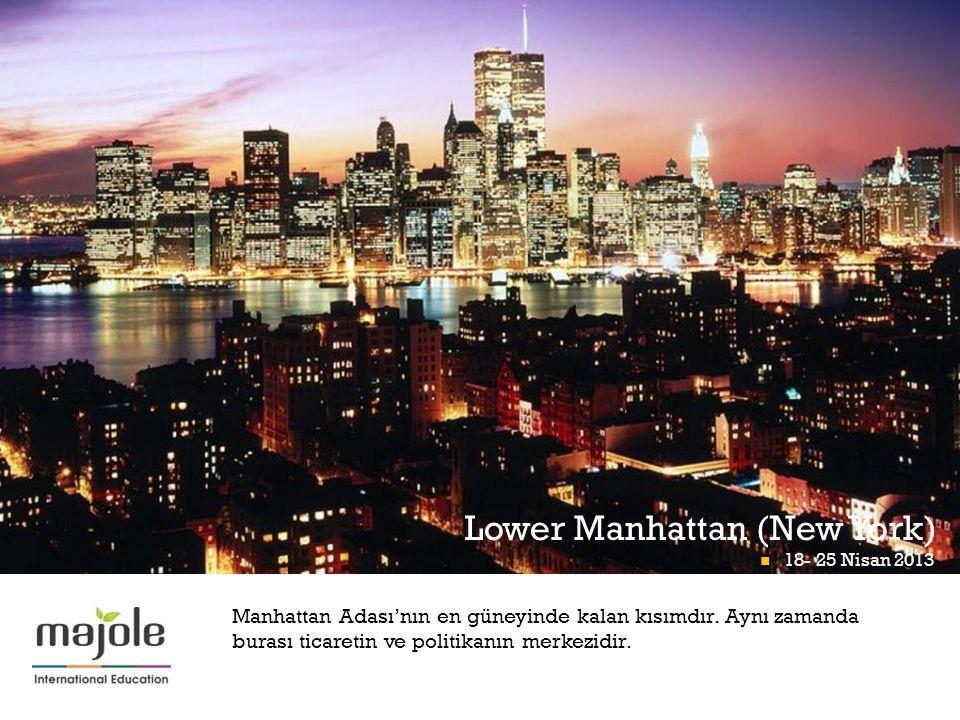 + Lower Manhattan (New York) 18- 25 Nisan 2013 Math Midway At Momath 18- 25 Nisan 2013 Manhattan Adası'nın en güneyinde kalan kısımdır.
