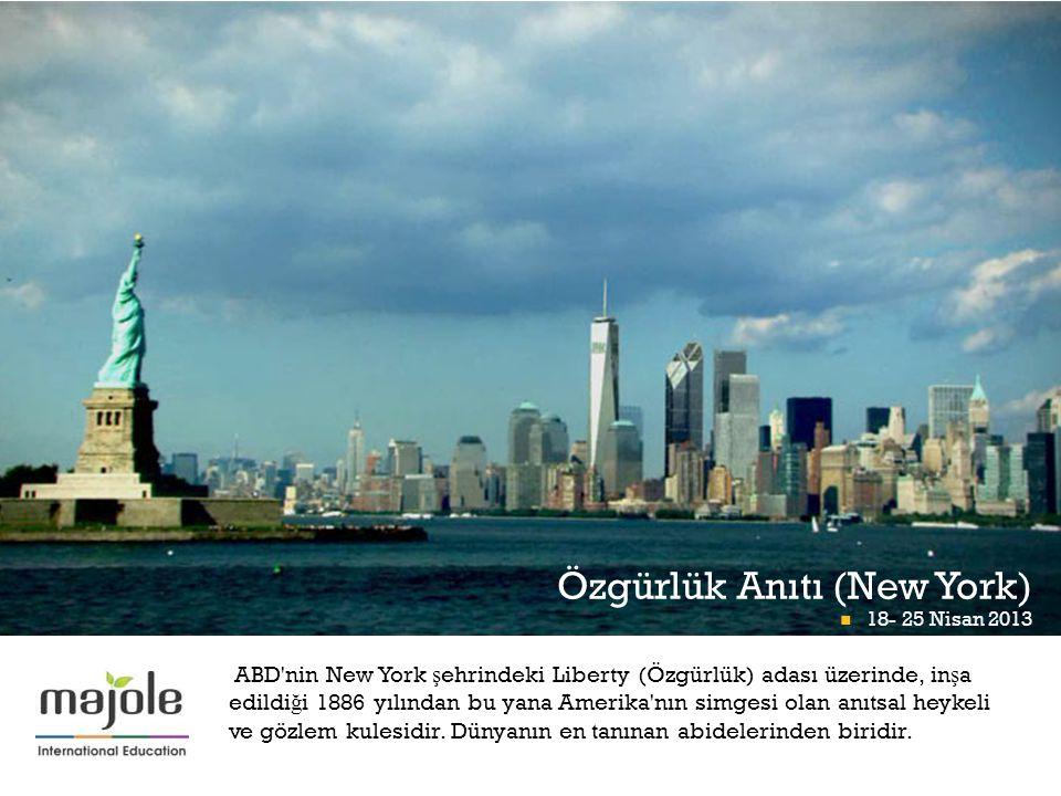 + Özgürlük Anıtı (New York) 18- 25 Nisan 2013 Math Midway At Momath 18- 25 Nisan 2013 ABD nin New York ş ehrindeki Liberty (Özgürlük) adası üzerinde, in ş a edildi ğ i 1886 yılından bu yana Amerika nın simgesi olan anıtsal heykeli ve gözlem kulesidir.