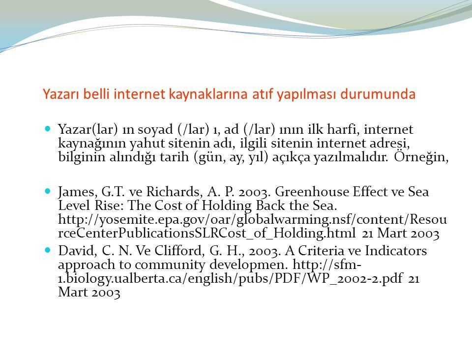 Yazarı belli internet kaynaklarına atıf yapılması durumunda Yazar(lar) ın soyad (/lar) ı, ad (/lar) ının ilk harfi, internet kaynağının yahut sitenin