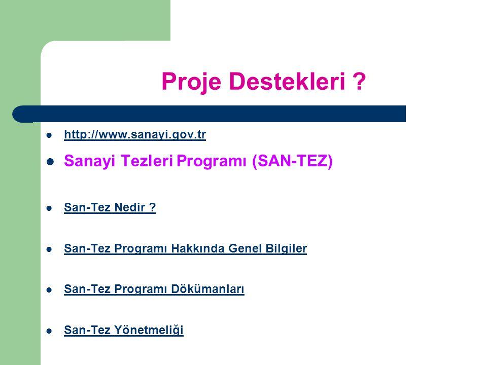 Proje Destekleri .http://www.sanayi.gov.tr Sanayi Tezleri Programı (SAN-TEZ) San-Tez Nedir .