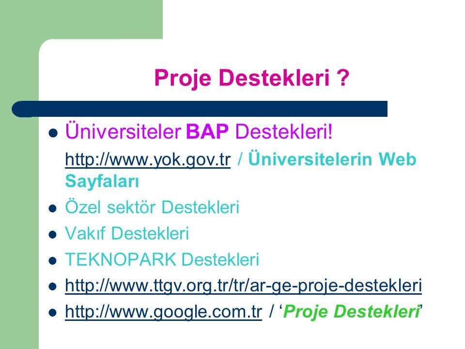 Proje Destekleri .Üniversiteler BAP Destekleri.