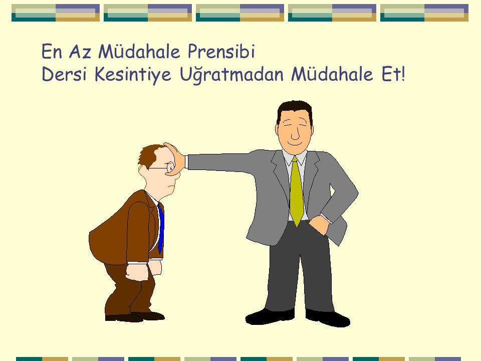 En Az M ü dahale Prensibi Dersi Kesintiye Uğratmadan M ü dahale Et!
