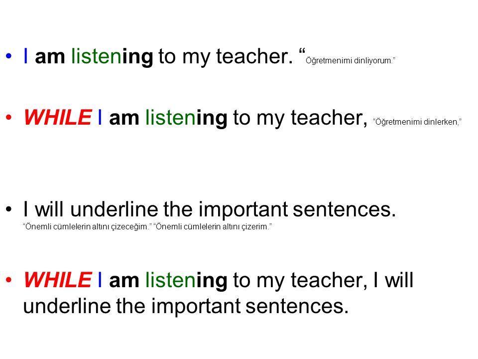 I am listening to my teacher.