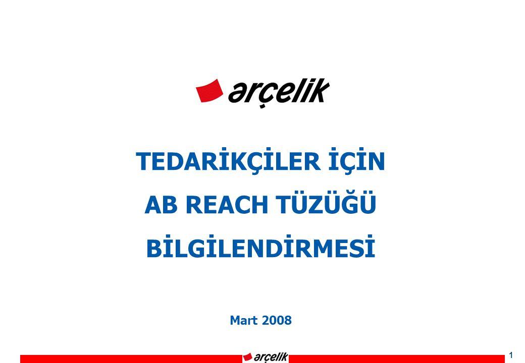 1 TEDARİKÇİLER İÇİN AB REACH TÜZÜĞÜ BİLGİLENDİRMESİ Mart 2008