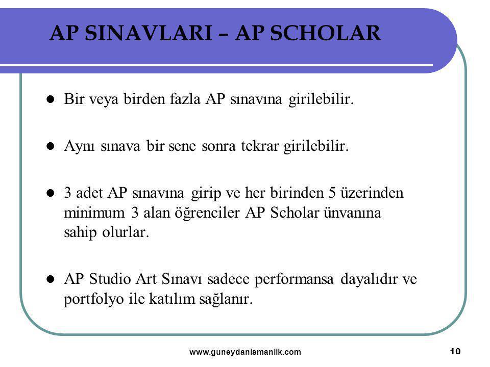 AP SINAVLARI – AP SCHOLAR Bir veya birden fazla AP sınavına girilebilir. Aynı sınava bir sene sonra tekrar girilebilir. 3 adet AP sınavına girip ve he