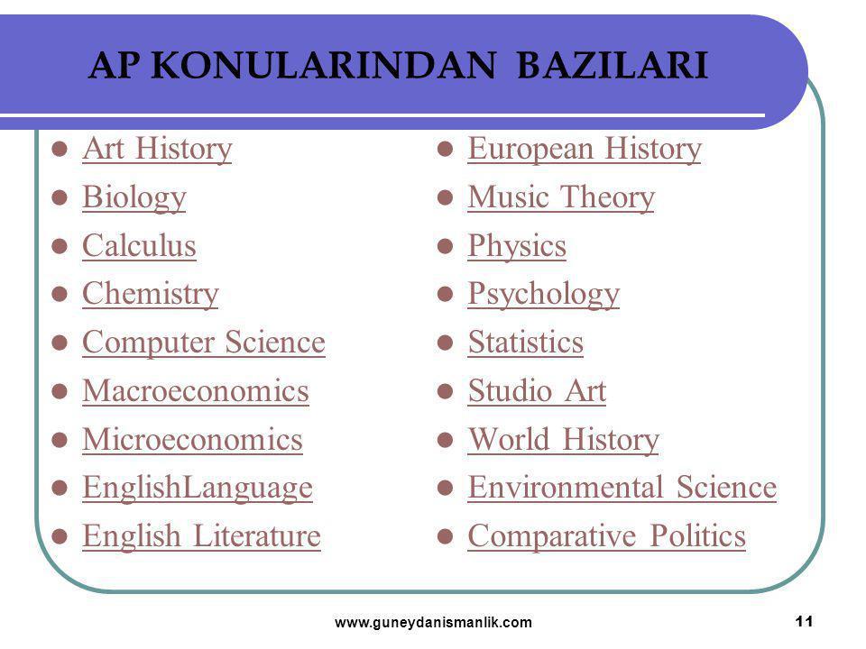 AP KONULARINDAN BAZILARI Art History Biology Calculus Chemistry Computer Science Macroeconomics Microeconomics EnglishLanguage English Literature Euro