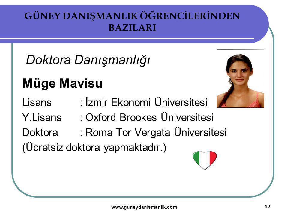 Doktora Danışmanlığı Müge Mavisu Lisans: İzmir Ekonomi Üniversitesi Y.Lisans : Oxford Brookes Üniversitesi Doktora : Roma Tor Vergata Üniversitesi (Üc