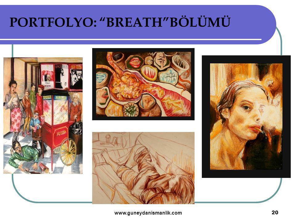 """PORTFOLYO: """"BREATH""""BÖLÜMÜ 20 www.guneydanismanlik.com"""