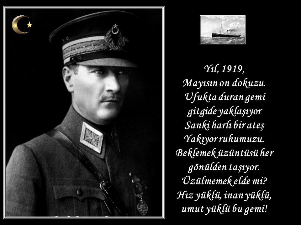 Yıl, 1919, Mayısın on dokuzu.