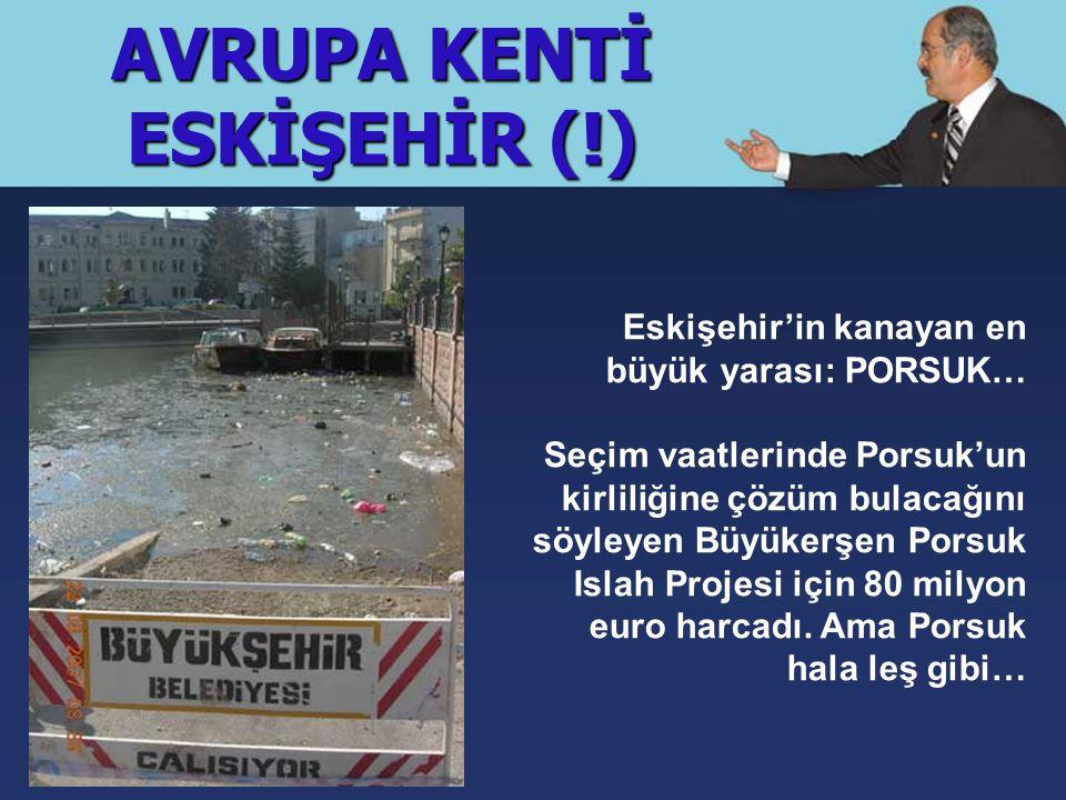 AVRUPA KENTİ ESKİŞEHİR (!) Burası seçim dönemlerinde gondolların cirit attığı Porsuk!