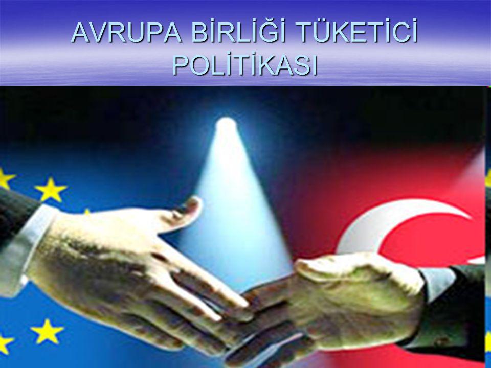AVRUPA BİRLİĞİ TÜKETİCİ POLİTİKASI