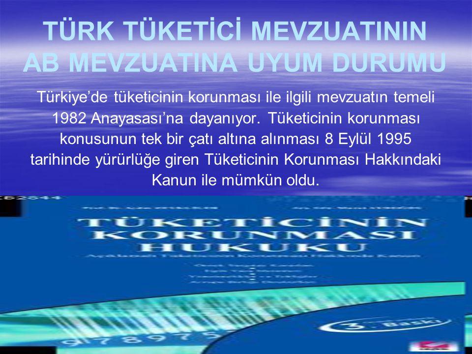 Türkiye'de tüketicinin korunması ile ilgili mevzuatın temeli 1982 Anayasası'na dayanıyor.