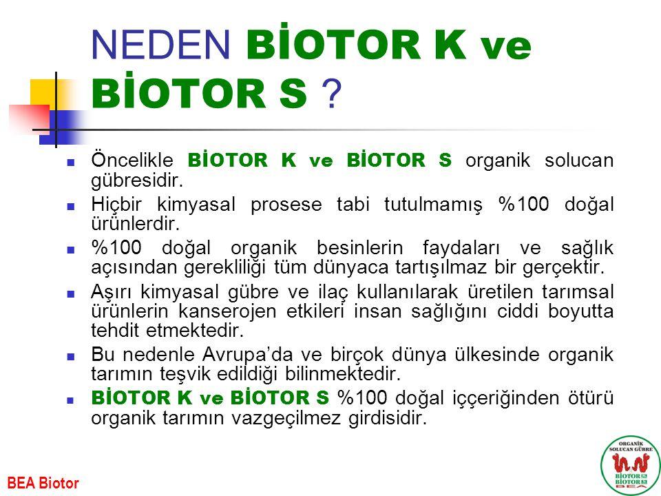 NEDEN BİOTOR K ve BİOTOR S .Öncelikle BİOTOR K ve BİOTOR S organik solucan gübresidir.