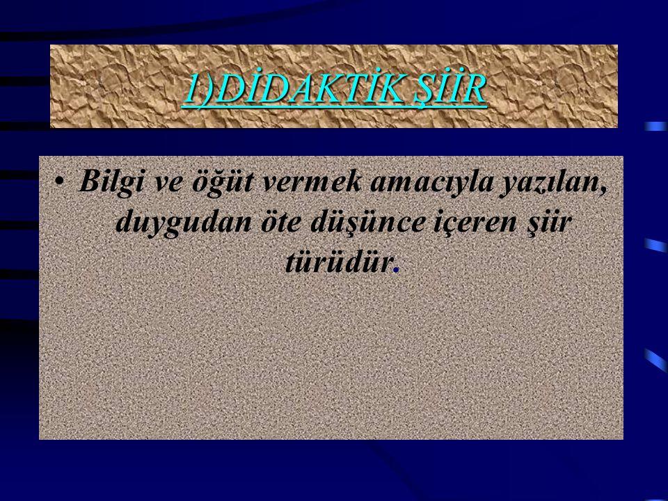 KONULARINA GÖRE ŞİİR TÜRLERİ 1)Didaktik Şiir 2)Lirik Şiir 3)Pastoral Şiir 4)Satirik Şiir 5)Dramatik Şiir 6)Epik Şiir TIKLATIKLA