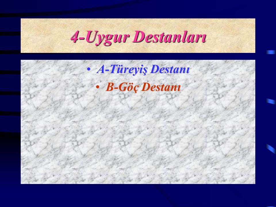 3-Göktürk Destanları A-Bozkurt Destanı B-Ergenekon Destanı