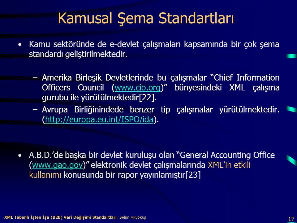 17 XML Tabanlı İşten İşe (B2B) Veri Değişimi Standartları, Selim Akyokuş XML Tabanlı İşten İşe (B2B) Veri Değişimi Standartları, Selim Akyokuş Kamusal