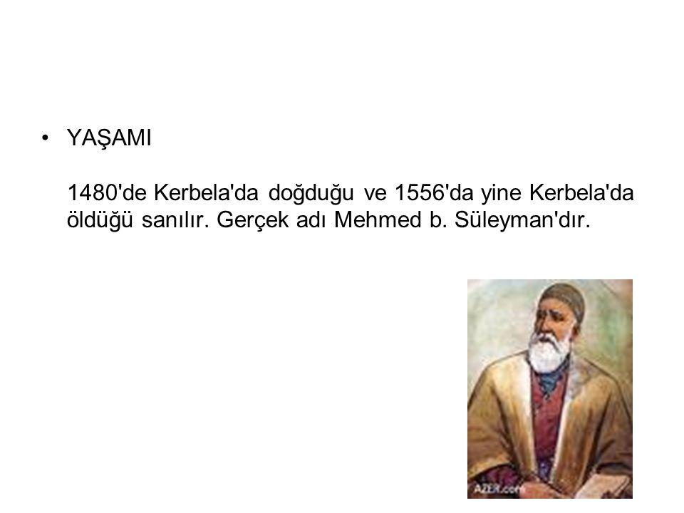 FUZUL İ (Kerbela, 1480-90? – Kerbela-Bağdat?, 1556)Kerbela1480-90? Kerbela-Bağdat?1556 Bu sunuda muhtemelen eylem öğeleri yaratacak dinleyici tartışma