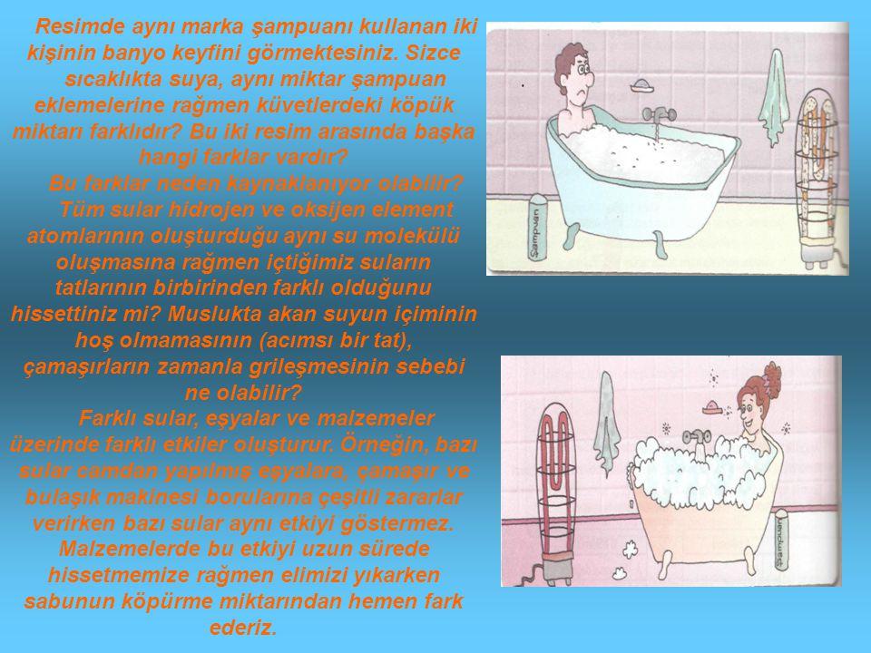 Resimde aynı marka şampuanı kullanan iki kişinin banyo keyfini görmektesiniz. Sizce sıcaklıkta suya, aynı miktar şampuan eklemelerine rağmen küvetlerd