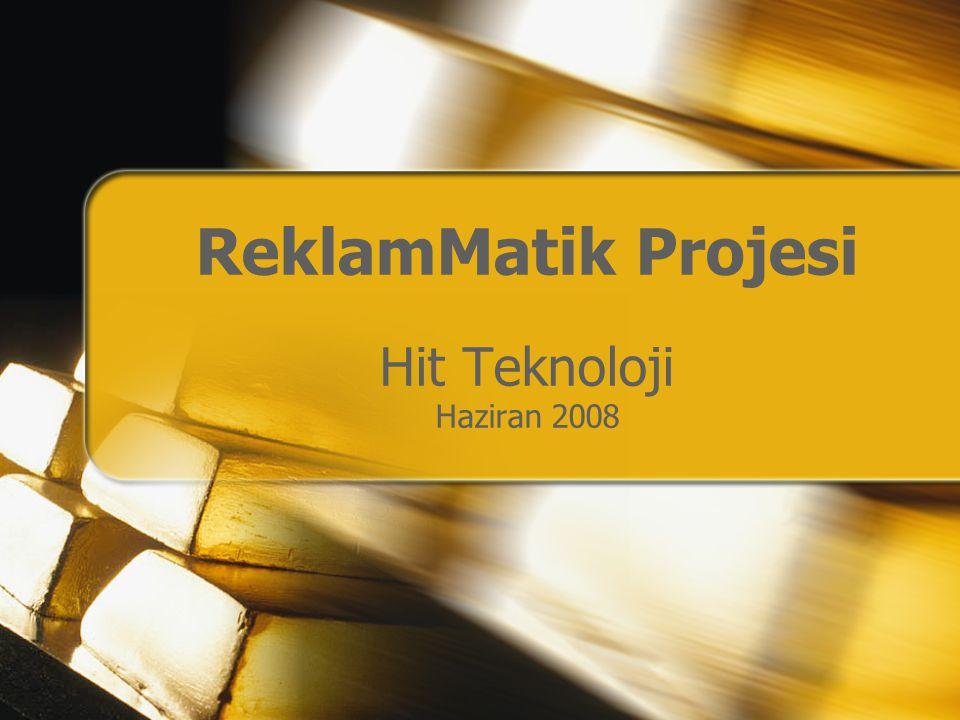 ReklamMatik Projesi Hit Teknoloji Haziran 2008
