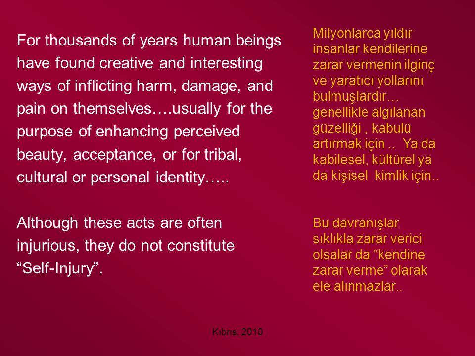 Kıbrıs, 2010 4 Types of Self-Injury Kendini yaralamanın (KY) 4 tipi Stereotypic SIBStereotipik KY Major SIBAna /Ciddi KY Compulsive SIBKompulsif KY Impulsive SIBDürtüsel KY (APA, 2000)
