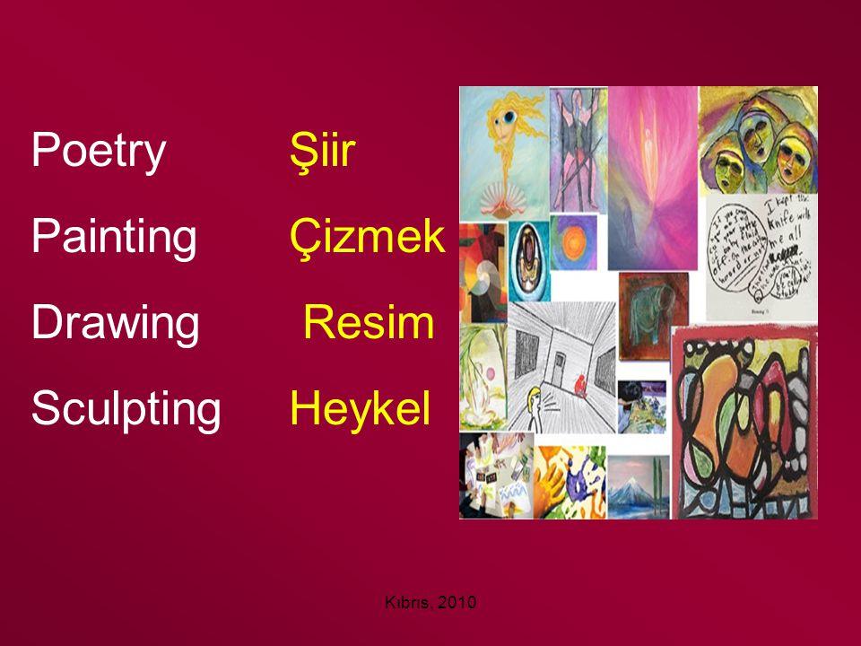 Kıbrıs, 2010 Poetry Şiir PaintingÇizmek Drawing Resim Sculpting Heykel