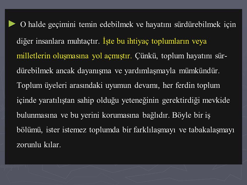 ► Osmanlı toplumunda,bir yandan bazı yeni sosyal grupların oluşması, diğer yandan devletin hakimiyet sınırlarının genişlemesi sonu-cunda topluma dahil