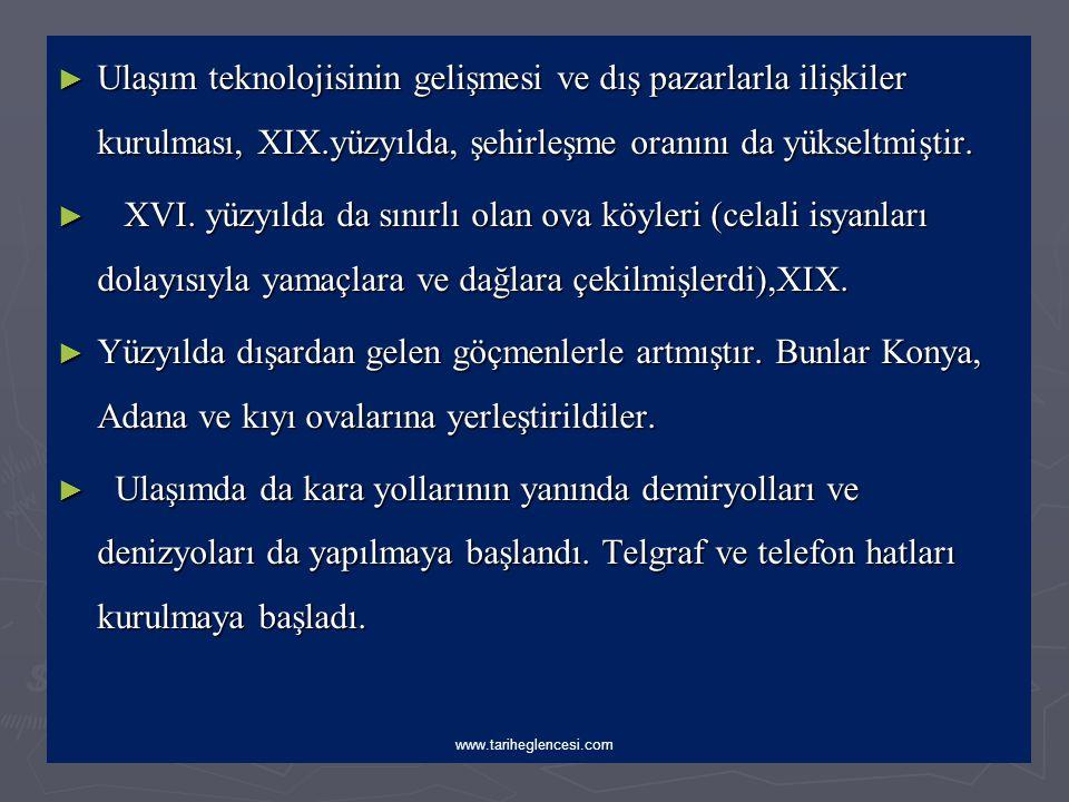 ► Nüfus hareketleri ve Yeni Yapılanmalar ► ► XIX. yüzyılda ise Osmanlı nüfusu açısından iki olgu birden yaşanıyor. Bir taraftan, Osmanlı genel nüfusu