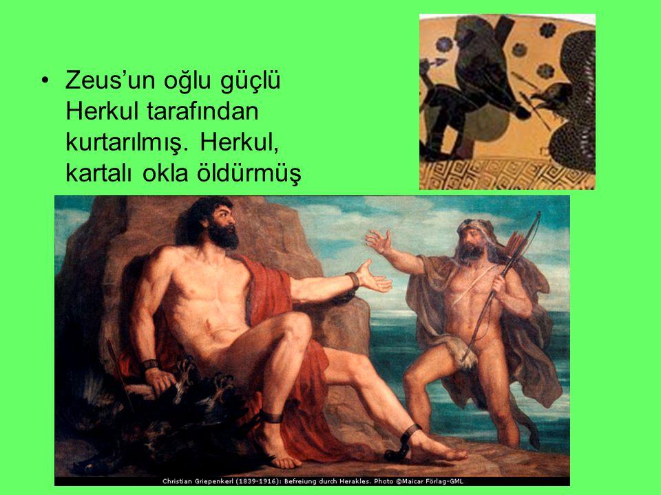 Zeus'un oğlu güçlü Herkul tarafından kurtarılmış. Herkul, kartalı okla öldürmüş