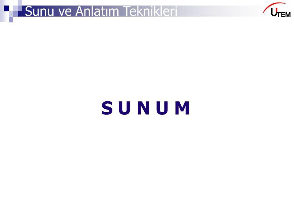 Sunu ve Anlatım Teknikleri S U N U M