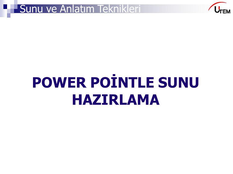 Sunu ve Anlatım Teknikleri POWER POİNTLE SUNU HAZIRLAMA