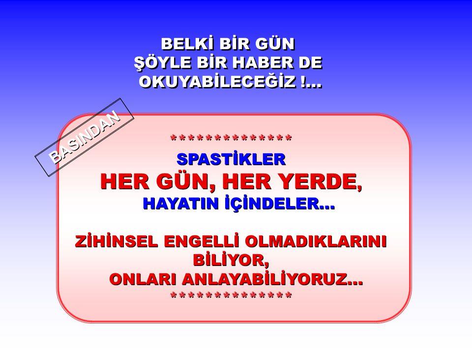 BASINDAN BELKİ BİR GÜN ŞÖYLE BİR HABER DE OKUYABİLECEĞİZ !...