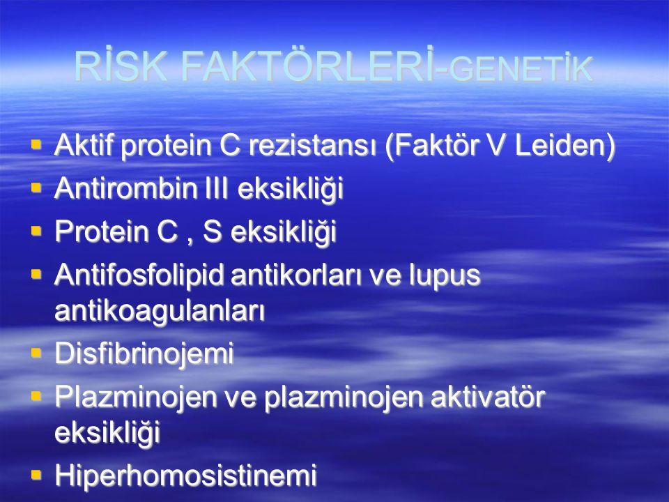 PLAZMA D-DİMER  Fibrin yıkım ürünü  Rapid-ELISA ve standart ELISA  Cut-off düzeyi : 0.5 mg \ L  Sensitivitesi %95 ancak spesifikliği %55 İleri yaşTravmaHamilelik Postoperatif dönemEnfeksiyon KanserMyokard enfarktüsüFelç