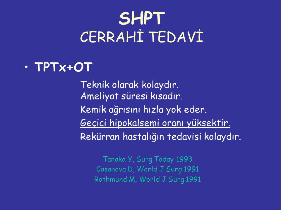 SHPT CERRAHİ TEDAVİ TPTx+OT Teknik olarak kolaydır.