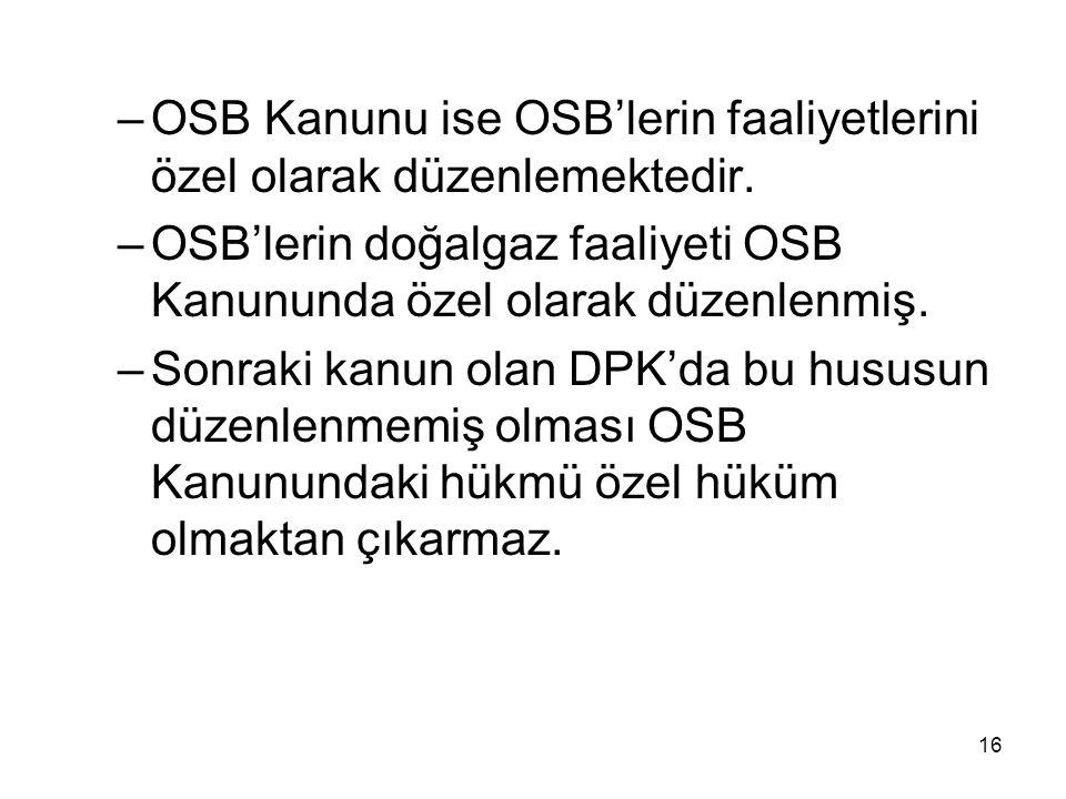 –OSB Kanunu ise OSB'lerin faaliyetlerini özel olarak düzenlemektedir.