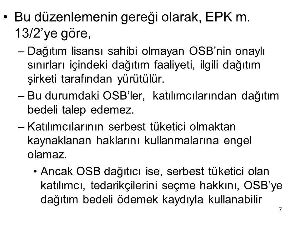 7 Bu düzenlemenin gereği olarak, EPK m.
