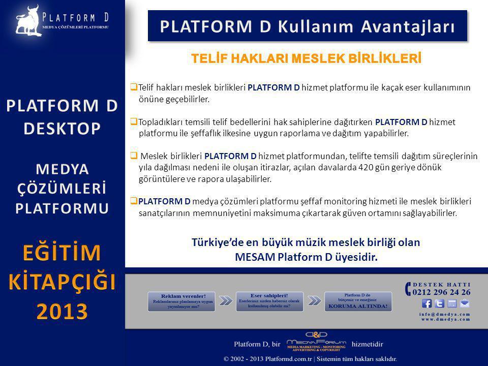  Telif hakları meslek birlikleri PLATFORM D hizmet platformu ile kaçak eser kullanımının önüne geçebilirler.