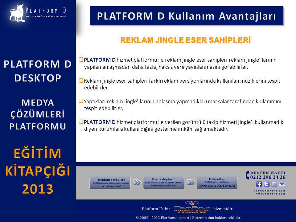  PLATFORM D hizmet platformu ile reklam jingle eser sahipleri reklam jingle' larının yapılan anlaşmadan daha fazla, haksız yere yayınlanmasını görebilirler.
