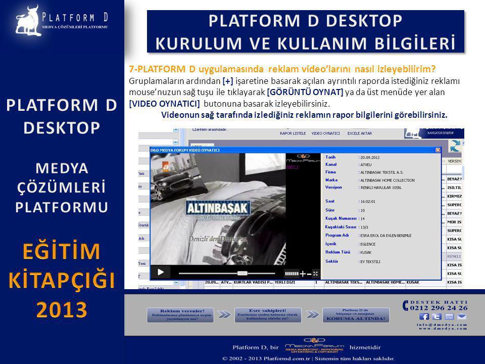 7-PLATFORM D uygulamasında reklam video'larını nasıl izleyebilirim.