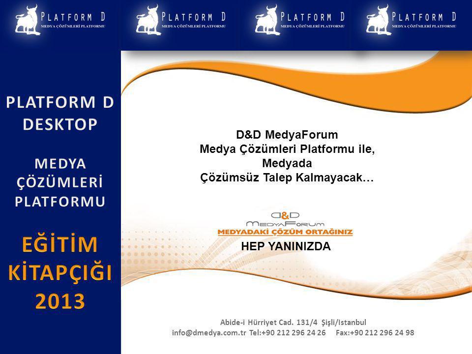 D&D MedyaForum Medya Çözümleri Platformu ile, Medyada Çözümsüz Talep Kalmayacak… HEP YANINIZDA Abide-i Hürriyet Cad.