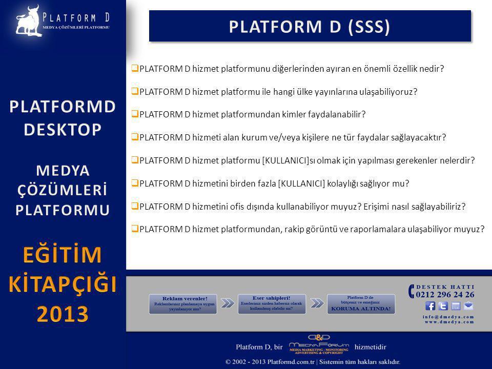  PLATFORM D hizmet platformunu diğerlerinden ayıran en önemli özellik nedir.