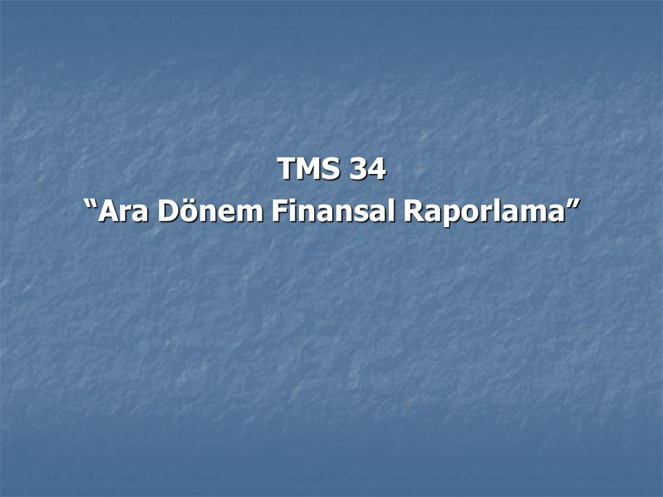 """TMS 34 """"Ara Dönem Finansal Raporlama"""""""